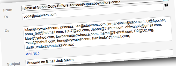 """Image showing an imaginary email composed from Dave at Super Copy Editors to yoda@starwars.com, with lots and lots of cc email addresses, such as luke@skywalker.com and many others. The subject line says """"Become an Email Jedi Master."""""""