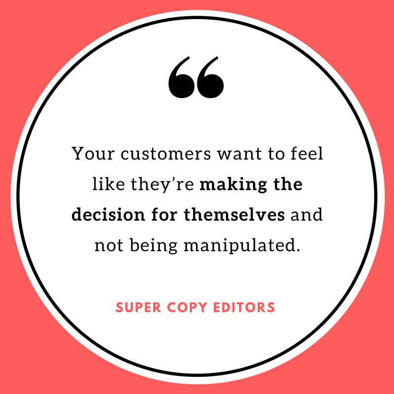 """Image of a quote that says: """"Your customers want to feel like they're making the decision for themselves and not being manipulated."""""""