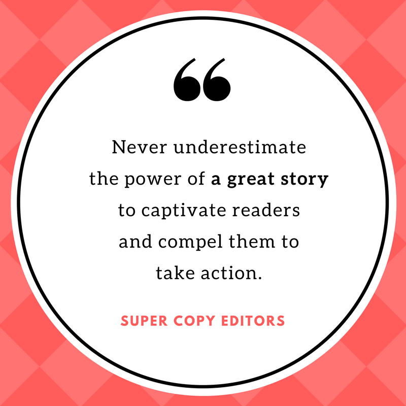 """Image of a quote that says: """"Never underestimate the power of a great story to captivate readers and compel them to take action."""""""